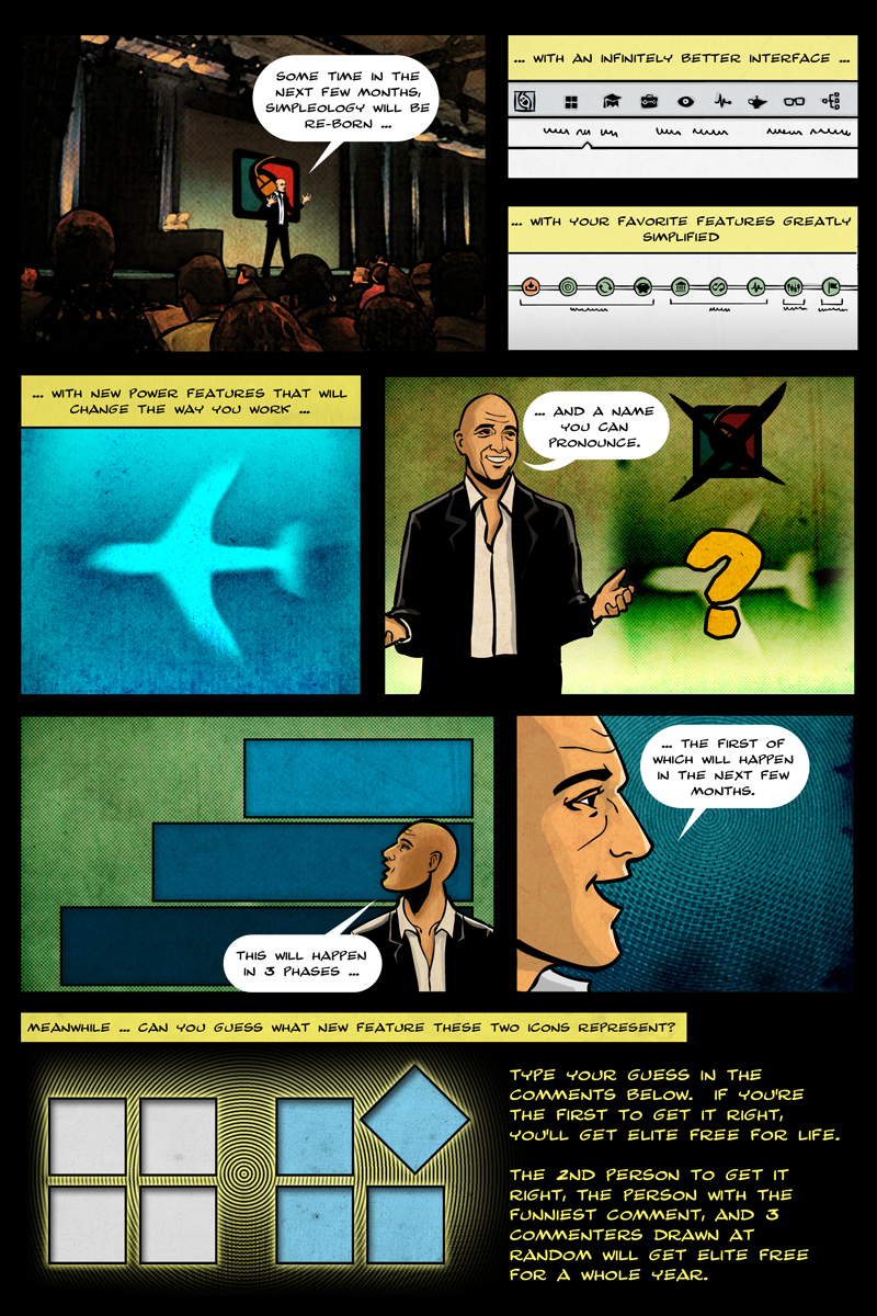Manga strip explaining how Simpleology will be totally reborn with a new interface, new features, and a new name.  Coming in the next few months ...